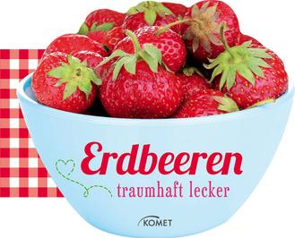 """Cover des Buches """"Erdbeeren - traumhaft lecker"""""""