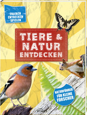 Tiere und Natur entdecken