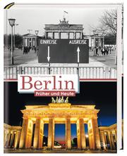 Berlin – Früher und Heute – Aktualisierte Neuauflage