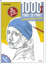1000x Punkt zu Punkt - Berühmte Meisterwerke