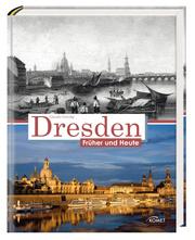 Dresden – Früher und Heute – Aktualisierte Neuauflage