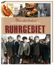 War dat lecker! – Unsere Lieblingsgerichte aus dem Ruhrgebiet