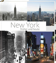 New York – Früher und Heute